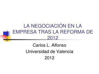 LA NEGOCIACIÓN EN LA EMPRESA TRAS LA REFORMA DE 2012