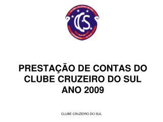 PRESTAÇÃO DE CONTAS DO CLUBE CRUZEIRO DO SUL  ANO 2009