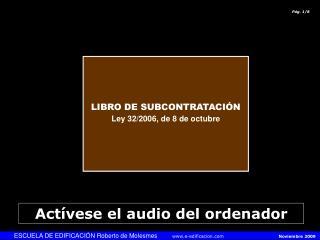 LIBRO DE SUBCONTRATACI�N Ley 32/2006, de 8 de octubre