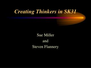 Creating Thinkers in SK31