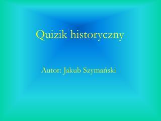 Quizik historyczny