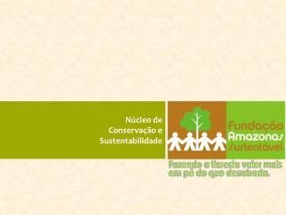 Núcleo de  Conservação e  Sustentabilidade