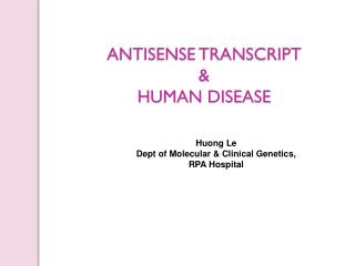 ANTISENSE TRANSCRIPT  &  HUMAN DISEASE