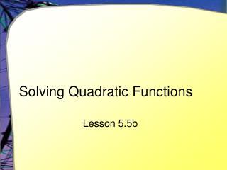 Solving Quadratic Functions