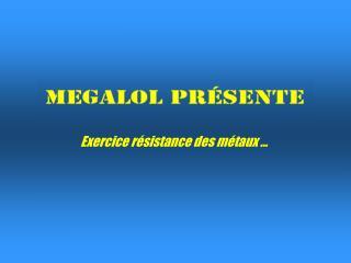Exercice résistance des métaux …