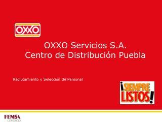 OXXO Servicios S.A.  Centro de Distribución Puebla