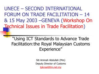 """Using ICT Standards to Advance Trade Facilitation:the Royal Malaysian Customs Experience"""