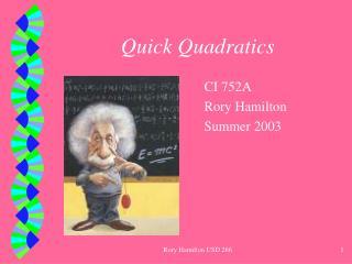 Quick Quadratics