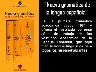 """""""Nueva gramática de la lengua española"""""""