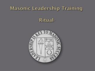 Masonic Leadership Training -Ritual-