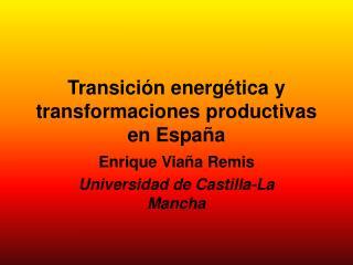 Transición energética y transformaciones productivas en España