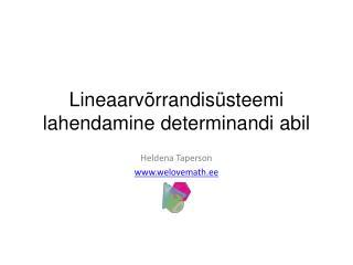 Lineaarvõrrandisüsteemi lahendamine determinandi abil