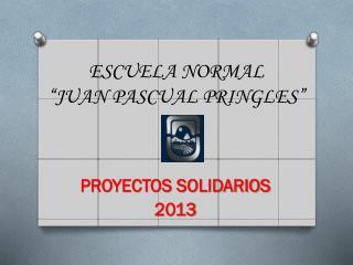 "ESCUELA NORMAL  "" JUAN PASCUAL PRINGLES"""