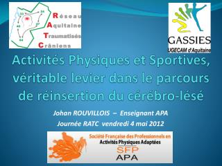 Activités Physiques et Sportives, véritable levier dans le parcours de réinsertion du cérébro-lésé