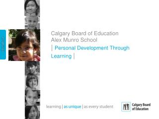 Calgary Board of Education Alex Munro School | Personal Development Through Learning  |