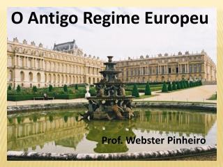O Antigo Regime Europeu