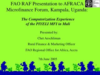 FAO RAF Presentation to AFRACA    Microfinance Forum, Kampala, Uganda: