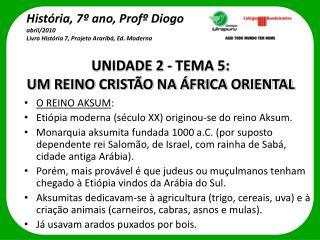 UNIDADE 2 - TEMA 5:  UM REINO CRISTÃO NA ÁFRICA ORIENTAL