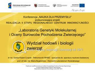 dr inż. Sylwia Krężel-Czopek - Pełnomocnik  WHiBZ  - specjalista ds. aparatury naukowo-badawczej