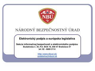 Elektronick  podpis a eur pska legislat va   Sekcia informacnej bezpecnosti a elektronick ho podpisu Budat nska c. 30, P