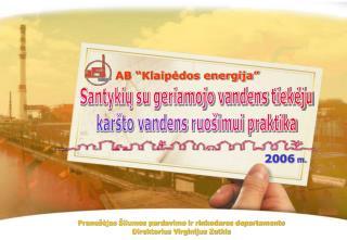 Pranešėjas Šilumos pardavimo ir rinkodaros departamento Direktorius Virginijus Zutkis
