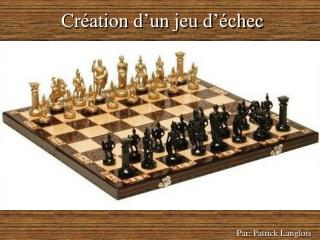 Cr�ation d�un jeu d��chec