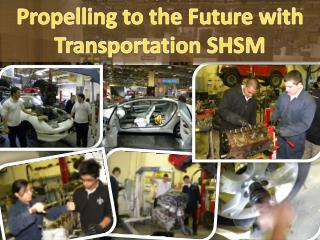Propelling to the Future with  Transportation SHSM