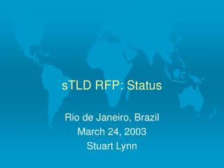 sTLD RFP: Status