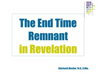 The End Time Remnant  in Revelation
