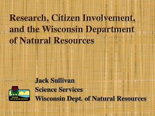Research, Citizen Involvement, and the Wisconsin Department of Natural Resources