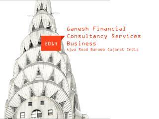 Ganesh  Financial Consultancy Services Business Ajwa  Road Baroda Gujarat India