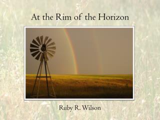 At the Rim of the Horizon