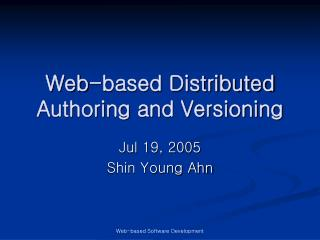 Web-based Distributed Authoring and Versioning