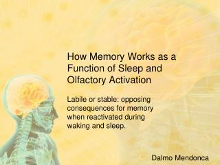 How Memory Works as a Function of Sleep and Olfactory Activation