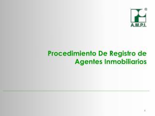 Procedimiento De Registro de Agentes Inmobiliarios