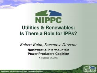 Utilities & Renewables:  Is There a Role for IPPs?