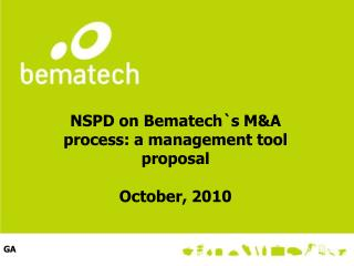 NSPD on Bematech`s M&A process: a management tool proposal  October, 2010