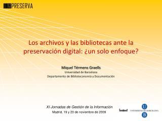 Los archivos y las bibliotecas ante la preservación digital: ¿un solo enfoque?
