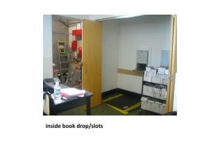 inside book drop/slots