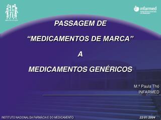 """PASSAGEM DE """"MEDICAMENTOS DE MARCA"""" A MEDICAMENTOS GENÉRICOS"""