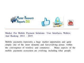 Market For Mobile Payment Solutions: User Interfaces, Wallet