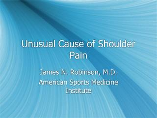 Unusual Cause of Shoulder Pain