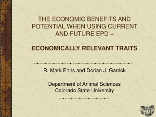 R. Mark Enns and Dorian J. Garrick Department of Animal Sciences Colorado State University