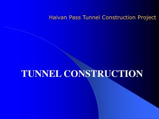 Haivan Pass Tunnel Construction Project