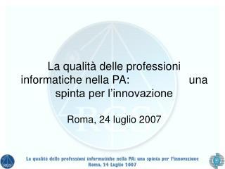 La qualità delle professioni informatiche nella PA: una spinta per l'innovazione