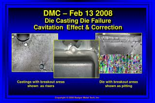 DMC – Feb 13 2008 Die Casting Die Failure Cavitation  Effect & Correction