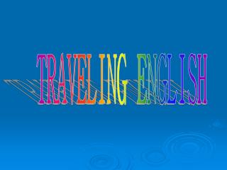 TRAVELING ENGLISH