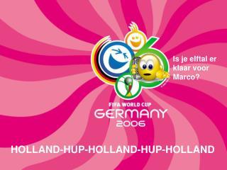 HOLLAND-HUP-HOLLAND-HUP-HOLLAND