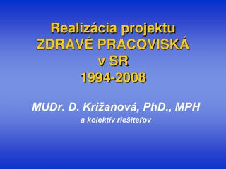 Realizácia projektu  ZDRAVÉ PRACOVISKÁ  v SR 1994-2008