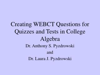 Creating WEBCT Questions for Quizzes and Tests in College Algebra